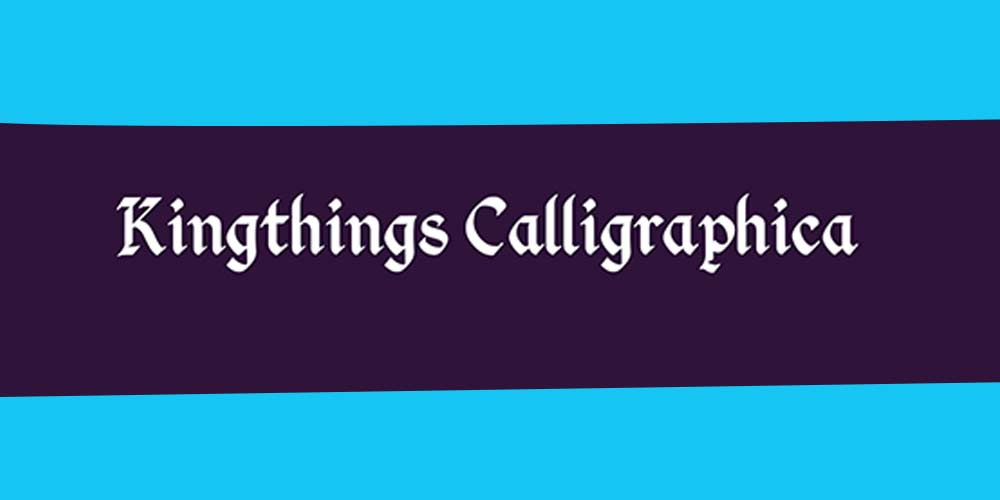 KINGTHINGS-CALIGRAPHICA fonts for graphic designers