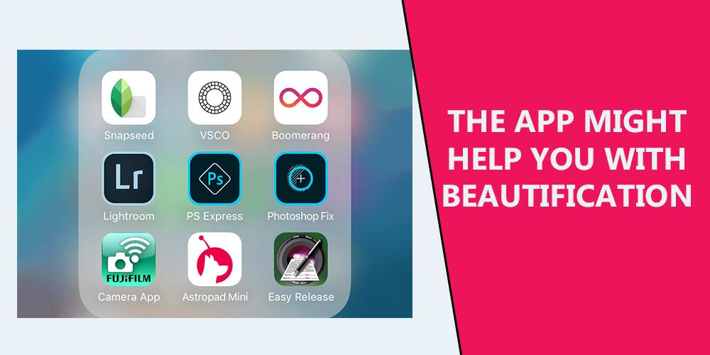 THE-APP-MIGHT-HELP-YOU-WITH-BEAUTIFICATION