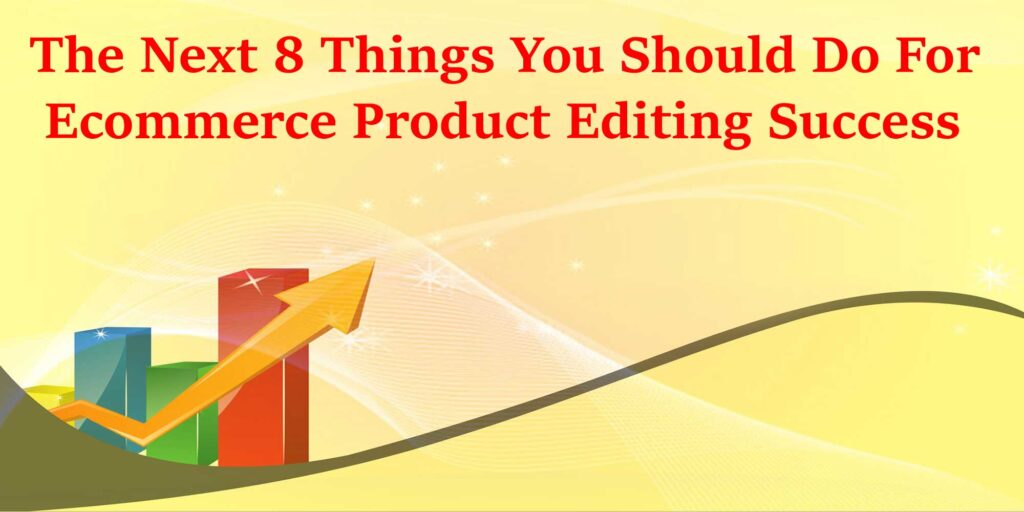 Ecommerce Product Editing Success