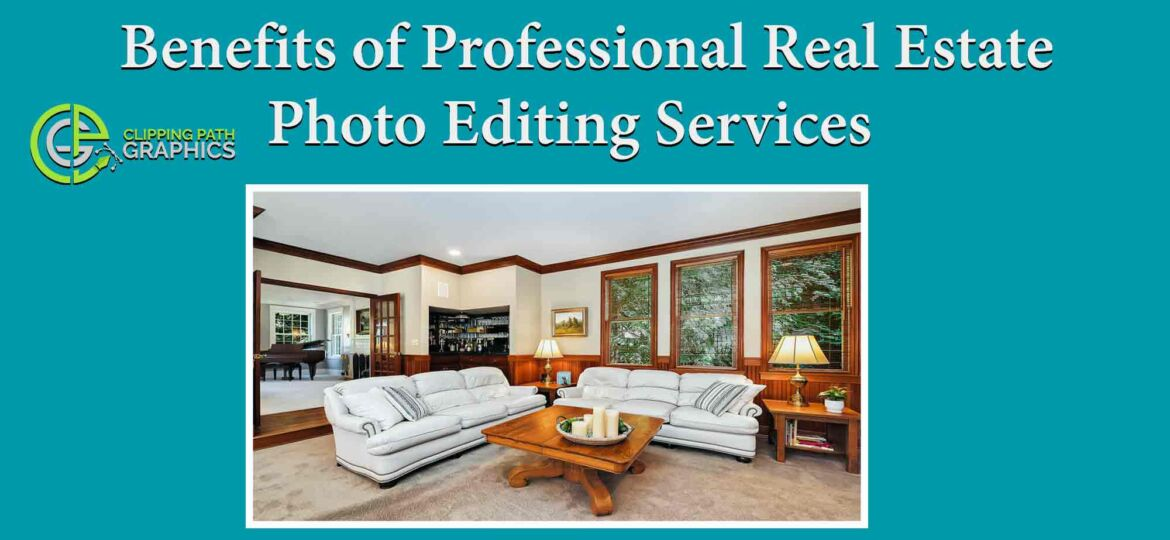 Benefits of Professional Real Estate Photo Editing Services Feature-image