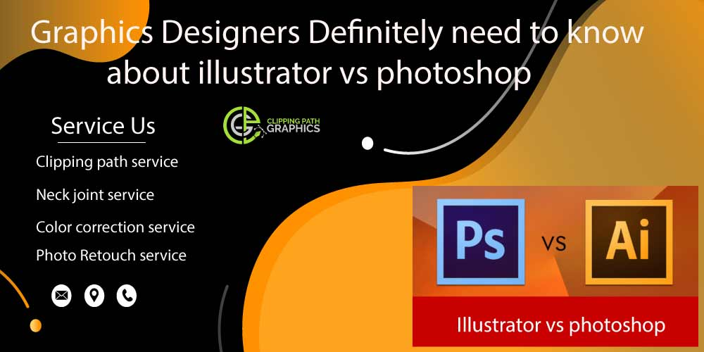 Graphics Designers Definitely need to know about illustrator vs photoshop