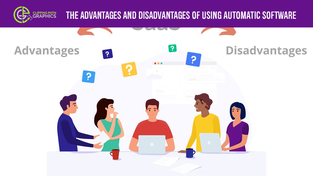 The-advantages-and-disadvantages-of-using-automatic-software