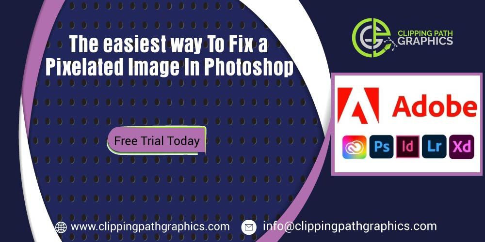 The easiest way To Fix a Pixelated Image In Photoshop Feature-image