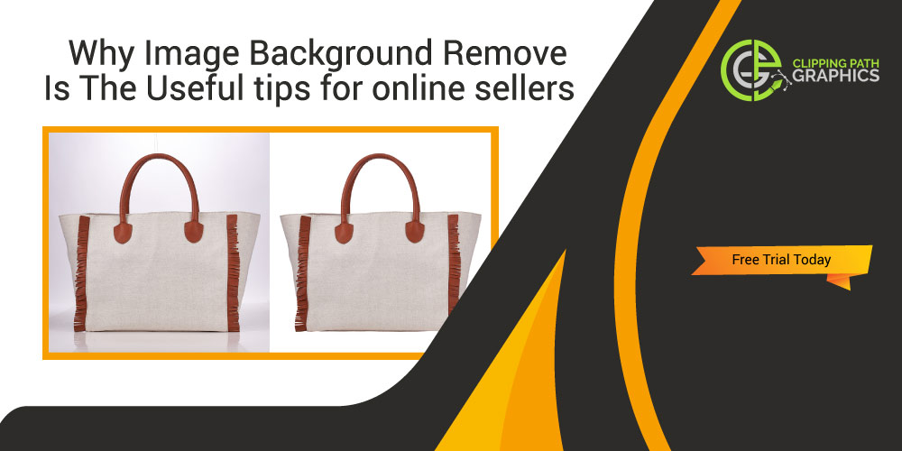 Why Image Background Remove Is The Useful tips for online sellers Feature image