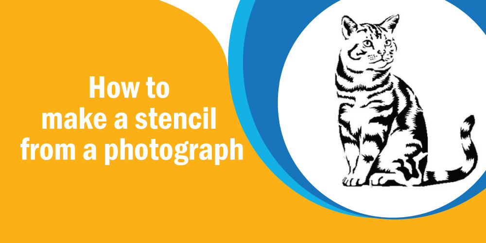 HOW TO MAKE A STENCIL FROM A PHOTOGRAPH?