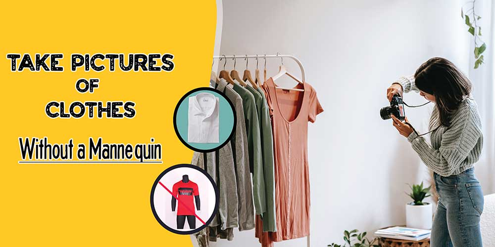 How to take pictures of clothes without a mannequin-feature image
