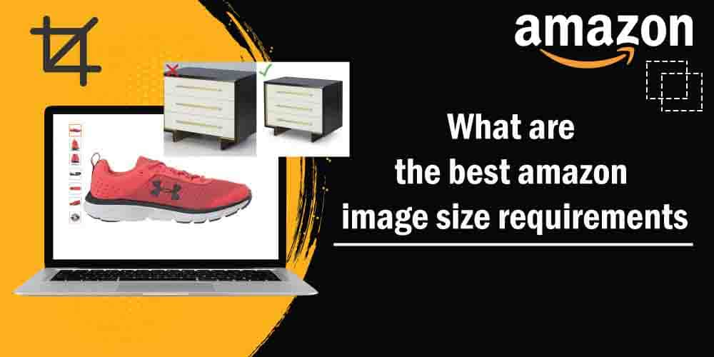 What are the best amazon image size requirements Feature image